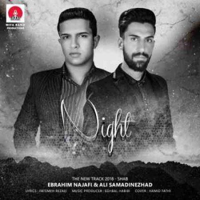 دانلود آهنگ جديد ابراهیم نجفی و علی صمدی نژاد شب
