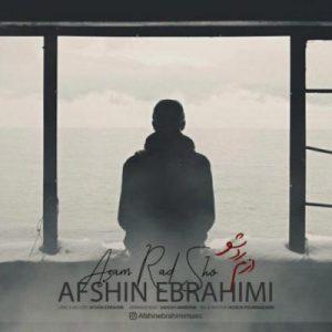 دانلود آهنگ جديد افشین ابراهیمی ازم رد شو